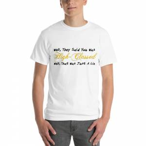 Well They Said You Was Short Sleeve T Shirt White