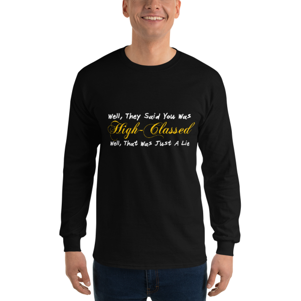 Well They Said You Was Men s Long Sleeve Shirt Black