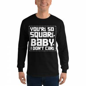 You Are So Square Baby Men s Long Sleeve Shirt Black